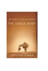 Subtle Body, the Story of Yoga in America: Syman