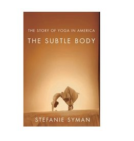 Subtle Body, the Story of Yoga in America: Syman