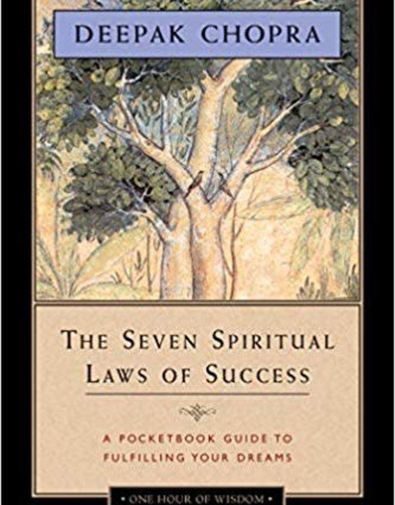 Ingram The Seven Spiritual Laws Of Success: Deepak Chopra A Pocketbook Guide to Fulfilling Your Dreams