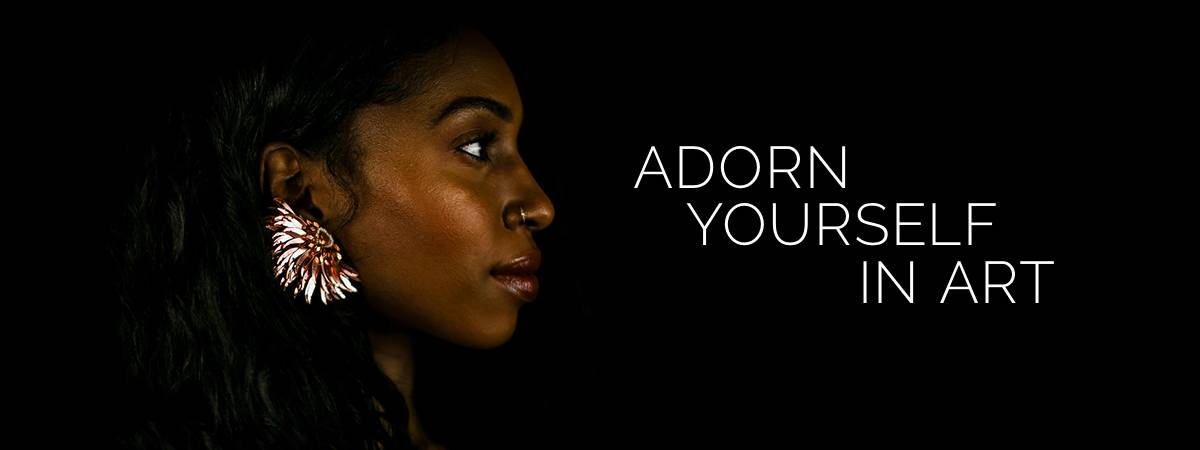 Adorn yourself in art