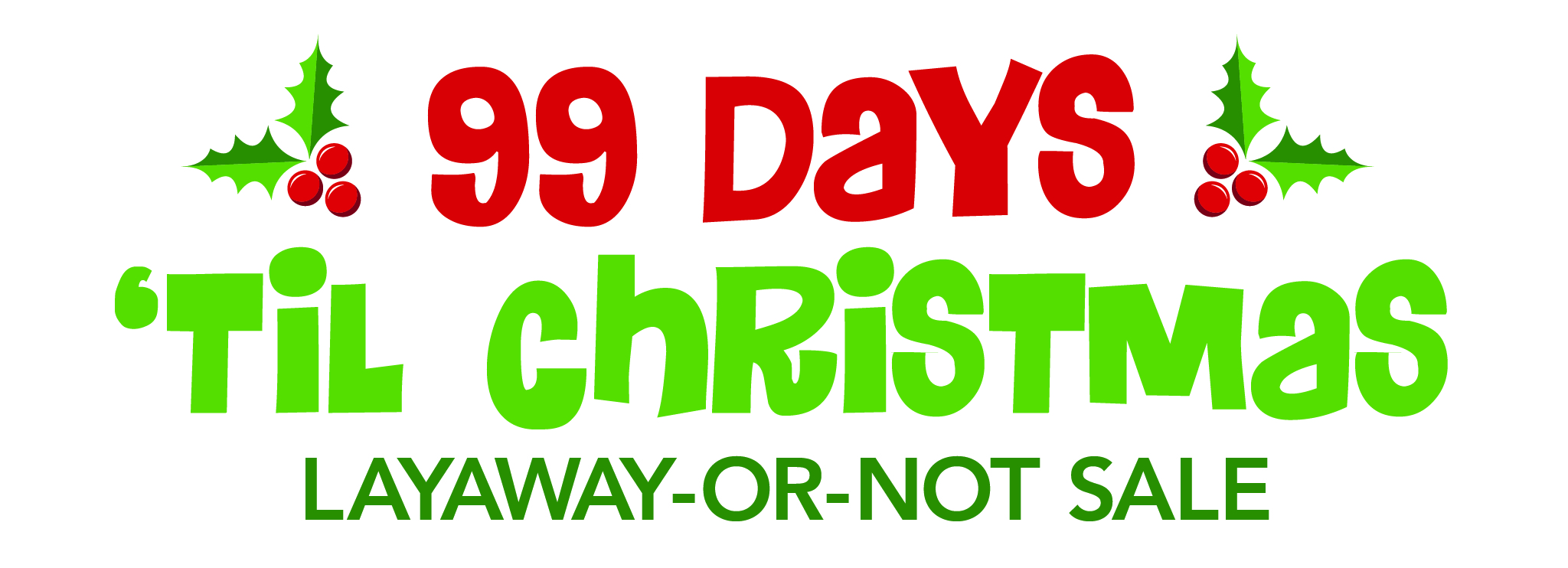 Until Christmas 99 Days Till Christmas.Layaway Hideaway Sale Castle Toys And Games Llc