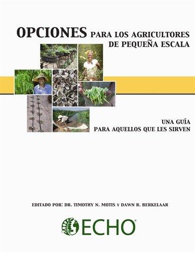 Opciones Para los Agricultores de Pequeña Escala