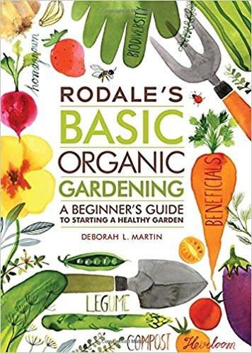 Rodale's Basic Organic Gardening