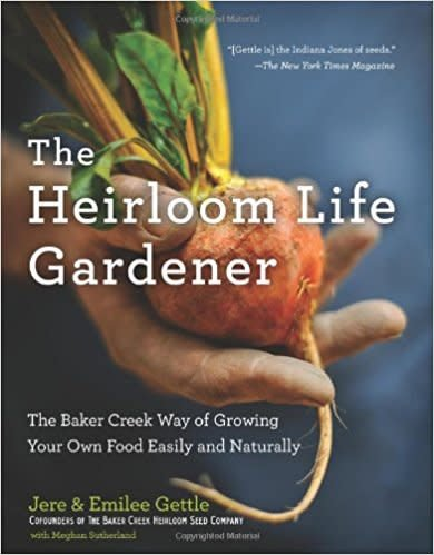 Baker Creek Seeds The Heirloom Life Gardener
