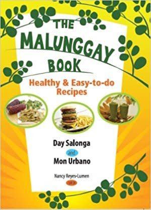 The Malunggay Book Healthy & Easy-to-do Recipes