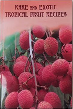 Rare and Exotic Tropical Fruit Recipes