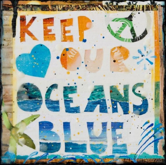 Susan Wickstrand 6x6 HAND-GLASSED ART: KEEP OUR OCEANS BLUE
