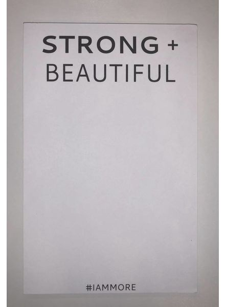 I AM MORE STRONG + BEAUTIFUL Note Pad