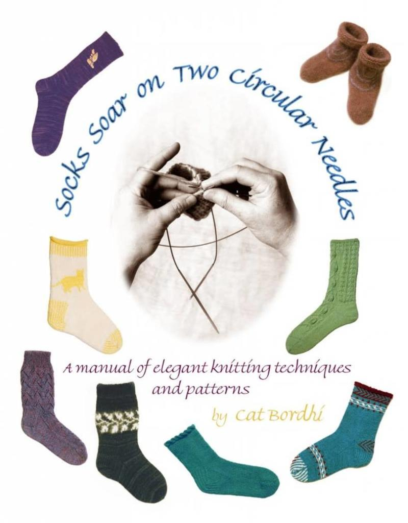 Socks Soar on Two Circular Needles by Cat Bordhi
