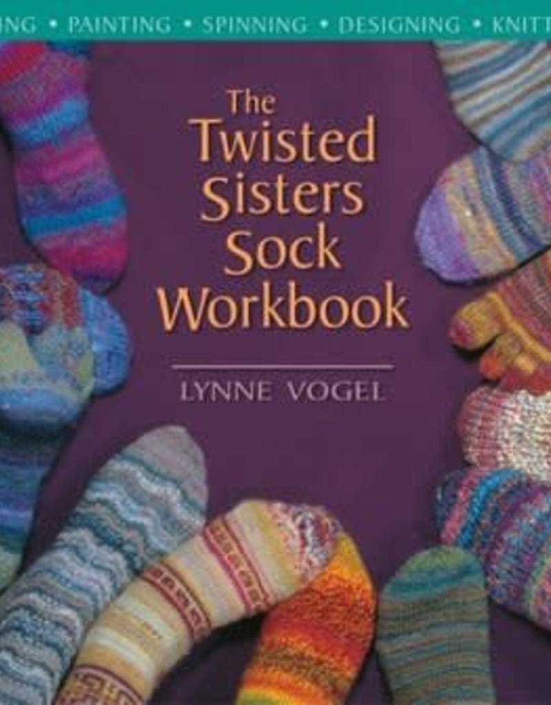 The Twisted Sisters Sock Workbook by Lynne Vogel