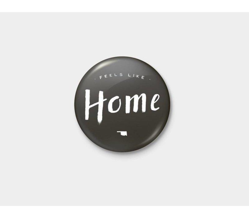 Feels Like Home Pinback Button