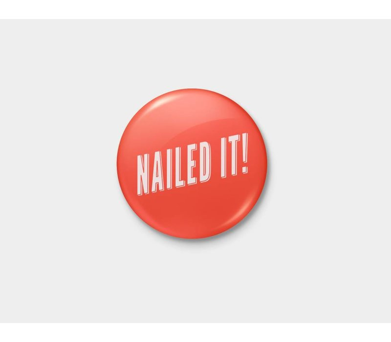 Nailed It! Pinback Button