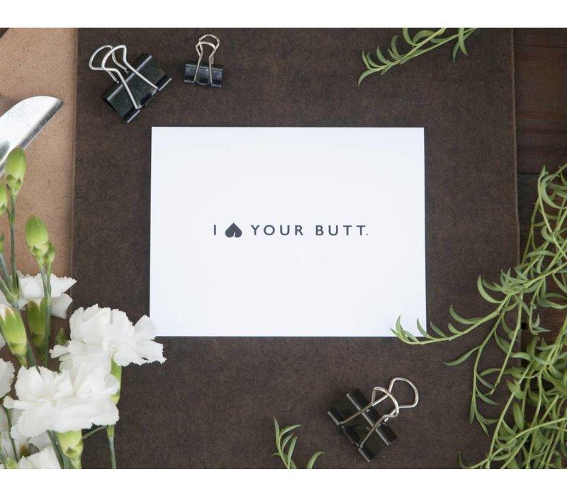 I Heart Your Butt Card