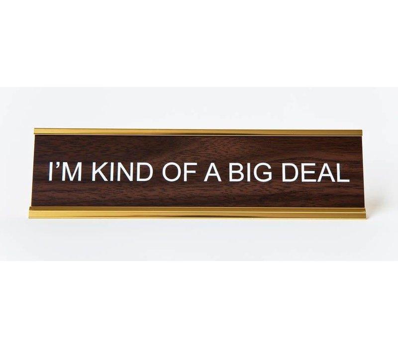 I'm Kind of a Big Deal Nameplate