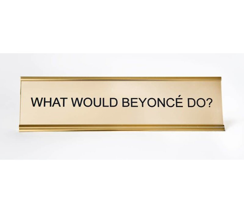 What Would Beyonce Do? Nameplate