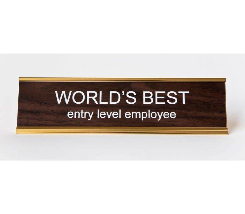 World's Best Entry Level Employee Nameplate