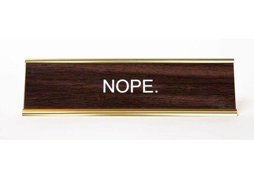 He Said, She Said Nope Nameplate
