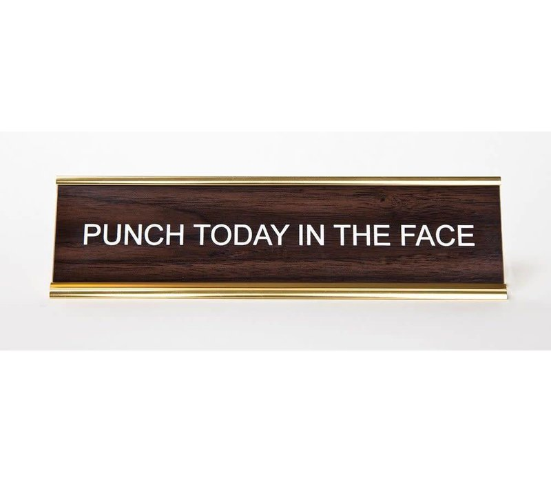 Punch Today in the Face Nameplate