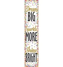 Confetti Confetti Dream Big, Sparkle More, Shine Bright Banner