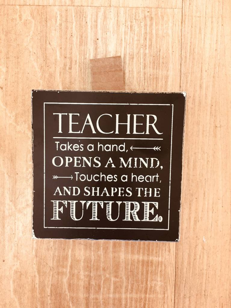 Adams Teacher Inspirational Sign
