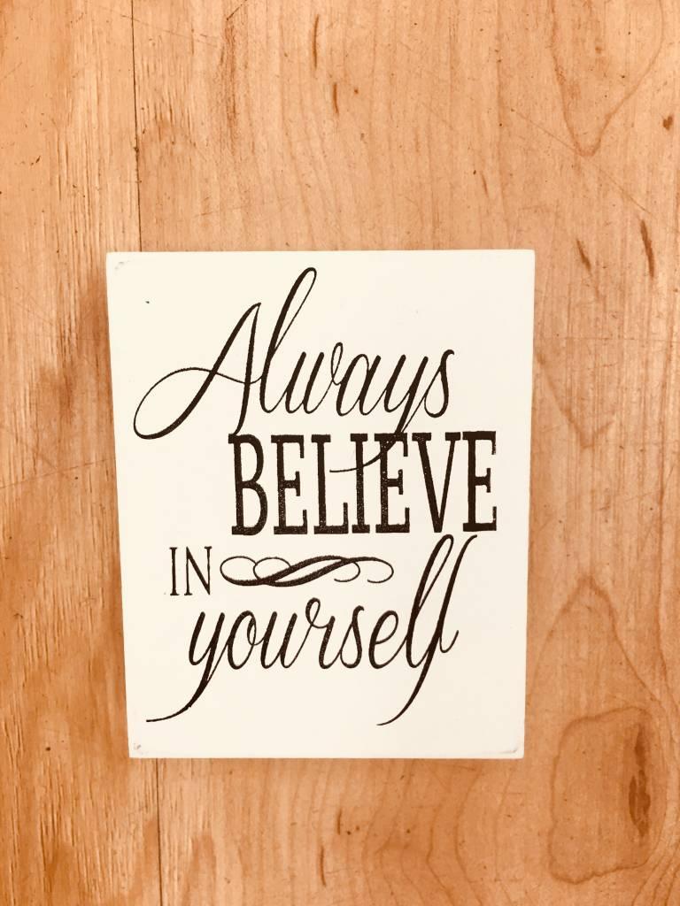 Willis Believe in Yourself sign