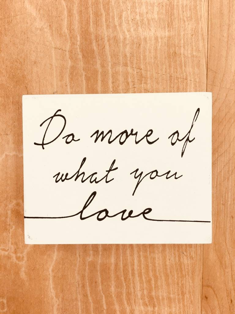 Willis Do What You Love sign