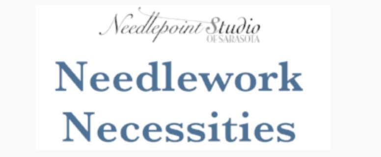 Deposit - Needlepoint Necessities Class Jan 10-12 2019