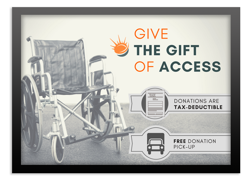 Give The Gift Of Access | Donations Are Tax Deductible | Free Donation Pick-Up | Image of Wheelchair