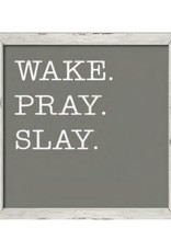Wake Pray Slay Framed Sign
