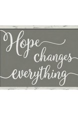 Hope Changes Everything Sign