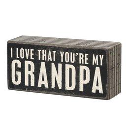 I Love That You're My Grandpa Box Sign