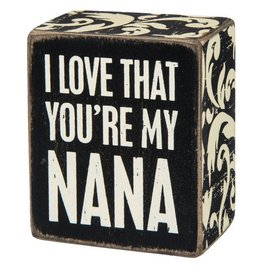 I Love That You're My Nana Box Sign