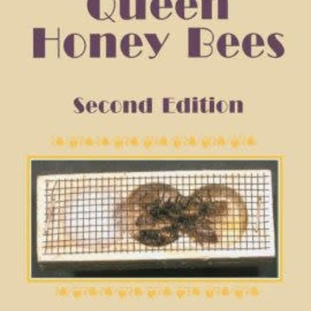 Rearing Queen Honey Bees 2nd Edition