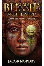 Blessed Are the Weird | A Manifesto for Creatives
