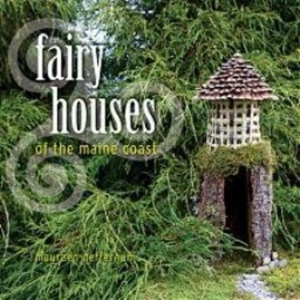 Fairy Houses of the Maine Coast