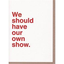 Sad Shop - We Should Have Our Own Show Card