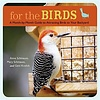 For the Birds - A Month-by-Month Guide to Attracting Birds to Your Backyard
