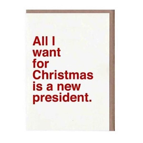 Sad Shop - All I Want For Christmas Is A New President Card